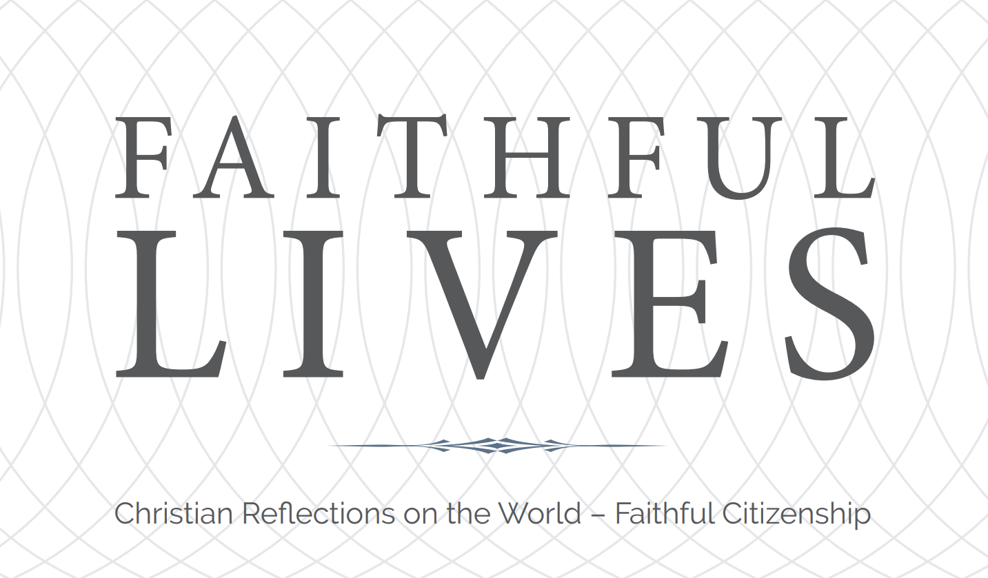 Faithful Lives, Christian Reflections on the World